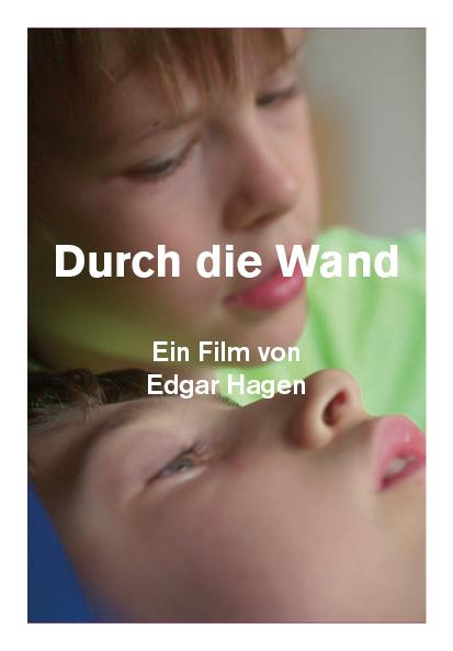 Durch die wand cineworx filmproduktion - Durch die wand horen ...